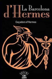 Portada del libro 'La Barcelona de Hermes' de los Cazadores de Hermes